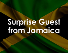 Surprise Guest from Jamaica